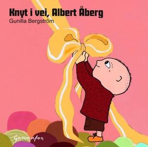 Knyt i vei, Albert Åberg! (lydbok) av Gunilla