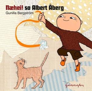 Næhei! sa Albert Åberg (lydbok) av Gunilla Be