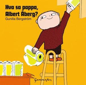 Hva sa pappa, Albert Åberg (lydbok) av Gunill