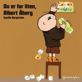 Du er for liten, Albert Åberg