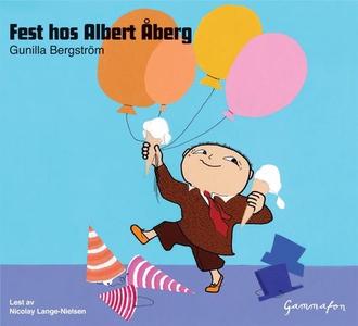 Fest hos Albert Åberg (lydbok) av Gunilla Ber