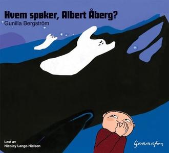 Hvem spøker, Albert Åberg? (lydbok) av Gunill