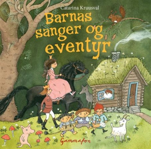 Barnas sanger og eventyr (lydbok) av Catarina