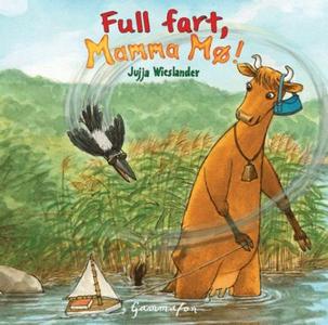 Full fart, Mamma Mø! (lydbok) av Jujja Wiesla