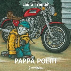 Pappa politi (lydbok) av Laura Trenter
