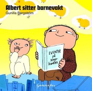 Albert sitter barnevakt (lydbok) av Gunilla B