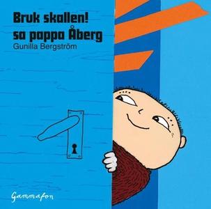 Bruk skallen! sa pappa Åberg (lydbok) av Guni