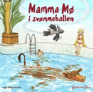 Mamma Mø i svømmehallen (lydbok) av Jujja Wie