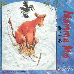 Mamma Mø aker kjelke (lydbok) av Jujja Wiesla