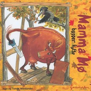 Mamma Mø bygger hytte (lydbok) av Jujja Wiesl