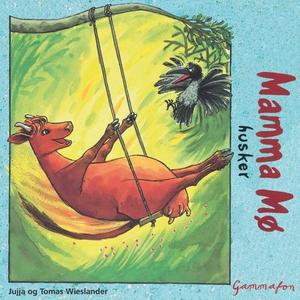 Mamma Mø husker (lydbok) av Jujja Wieslander,