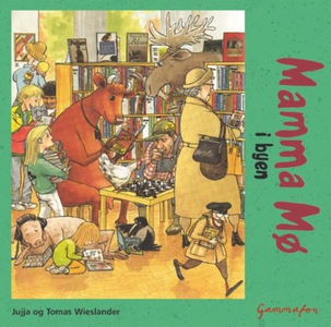 Mamma Mø i byen (lydbok) av Jujja Wieslander,