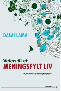 Veien til et meningsfylt liv (ebok) av  Dalai