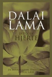 Det gode hjerte (ebok) av Lama Dalai,  Dalai