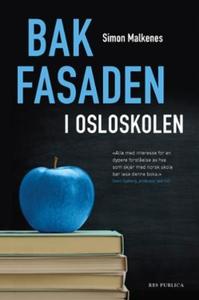 Bak fasaden i Osloskolen (ebok) av Simon Malk