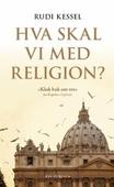 Hva skal vi med religion?