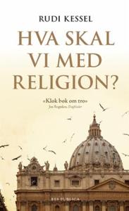Hva skal vi med religion? (ebok) av Rudi Kess
