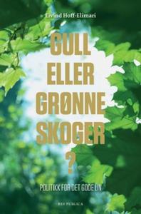 Gull eller grønne skoger? (ebok) av Eivind Ho