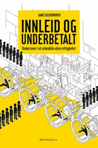 Innleid og underbetalt (ebok) av James Bloodw