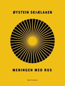 Meningen med rus (ebok) av Øystein Skjælaaen