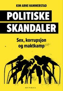 Politiske skandaler (ebok) av Kim Arne Hammer