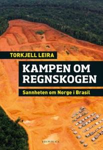 Kampen om regnskogen (ebok) av Torkjell Leira