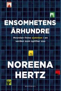Ensomhetens århundre (ebok) av Noreena Hertz