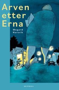 Arven etter Erna (ebok) av Wegard Harsvik