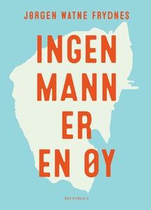 Ingen mann er en øy (ebok) av Jørgen Watne Fr