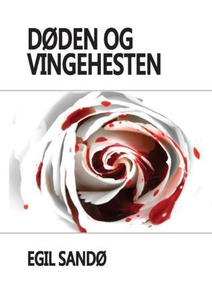 Døden og vingehesten (ebok) av Egil Sandø
