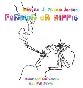 Farmor er hippie (ebok) av Målfrid J. Frahm J