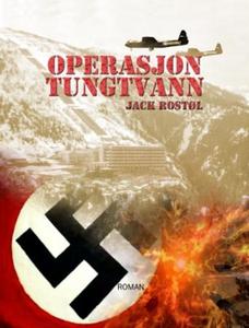 Operasjon Tungtvann (ebok) av Jack Rostøl