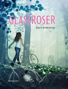 Glassroser (ebok) av Kari Woxholt Sverdrup