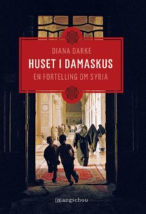 Huset i Damaskus (ebok) av Diana Darke