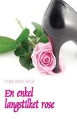 En enkel, langstilket rose