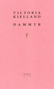 Dammyr (ebok) av Victoria Kielland