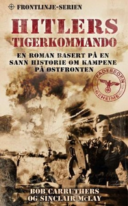 Hitlers Tigerkommando (ebok) av Bob Carruther