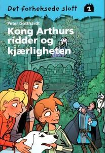 Kong Arthurs ridder og kjærligheten (ebok) av