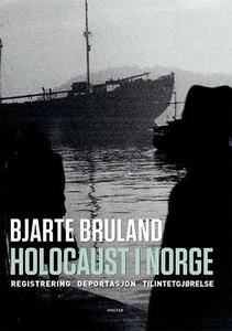 Holocaust i Norge (ebok) av Bjarte Bruland