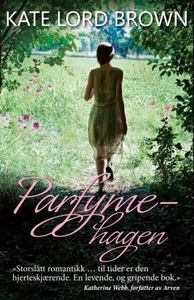 Parfymehagen (ebok) av Kate Lord Brown