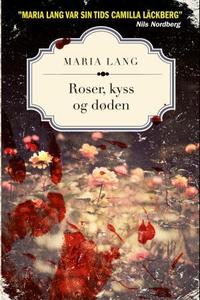 Roser, kyss og døden (ebok) av Maria Lang