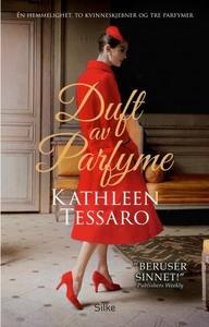 Duft av parfyme (ebok) av Kathleen Tessaro