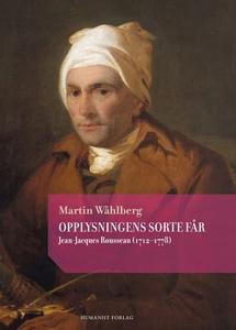 Opplysningens sorte får (ebok) av Martin Wåhl