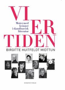 Vi er tiden (ebok) av Birgitte Huitfeldt Midt