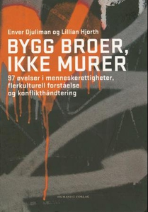 Bygg broer, ikke murer (ebok) av Enver Djulim