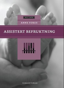 Assistert befruktning (ebok) av Anne Forus