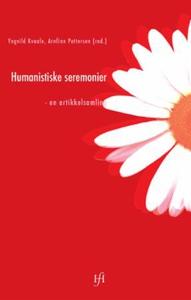 Humanistiske seremonier (ebok) av Yngvild Kva