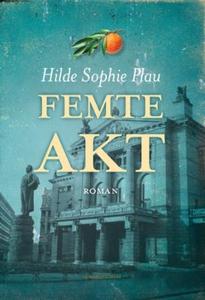 Femte akt (ebok) av Hilde Sophie Plau