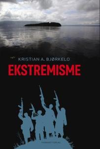 Ekstremisme (ebok) av Kristian A. Bjørkelo