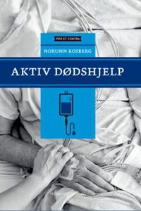 Aktiv dødshjelp (ebok) av Norunn Kosberg